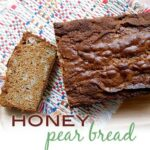 Honey Pear Bread
