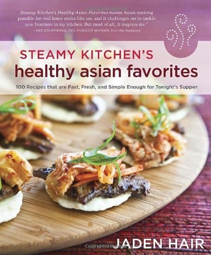 Steamy Kitchen's Healthy Asian Favorites.