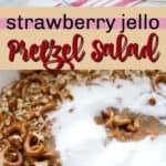 strawberry jello pretzel salad pin image