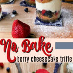 no bake berry cheesecake trifle pin image