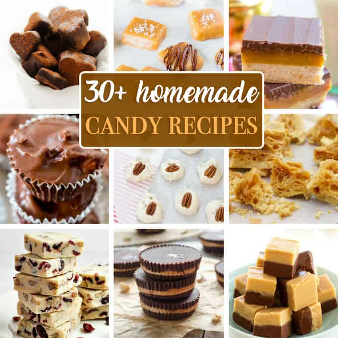Homemade Candy Recipes: 30+ recipes from chocolate to hard candy!