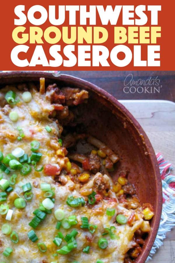 Southwest Ground Beef Casserole