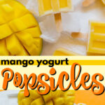 mango yogurt popsicles pin image
