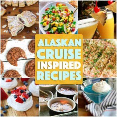 alaskan cruise inspired recipes