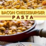 bacon cheeseburger pasta pin image