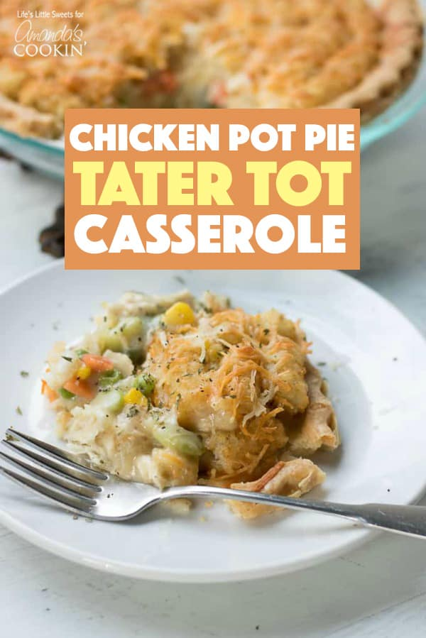 Chicken Pot Pie Tater Tot Casserole