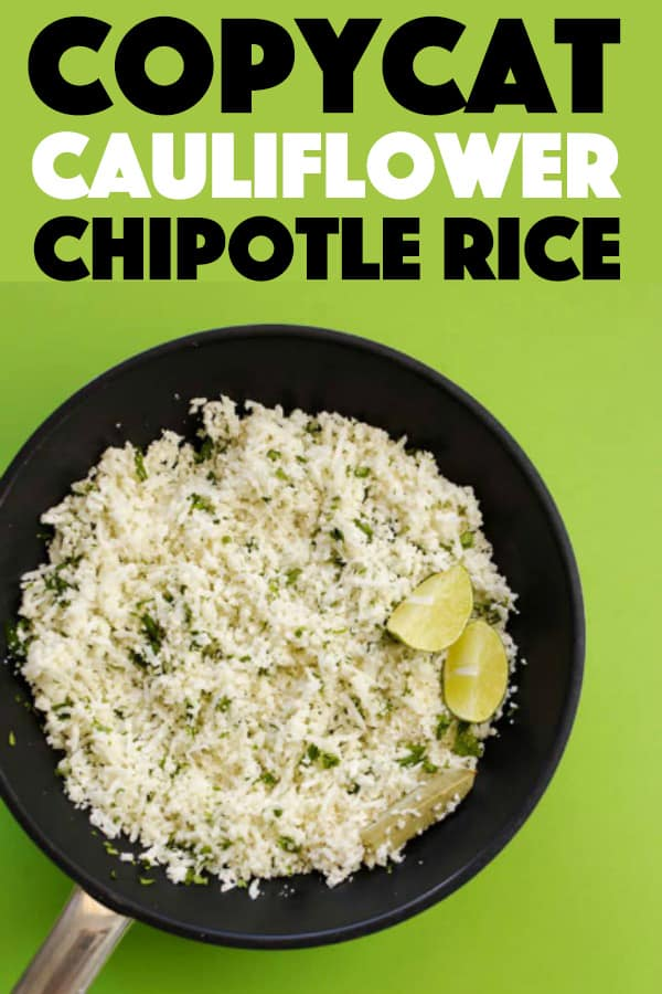 Copycat Cauliflower Chipotle Rice Recipe